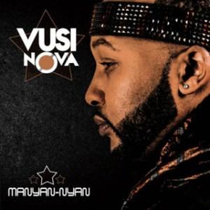 Vusi Nova - Manyan-Nyan